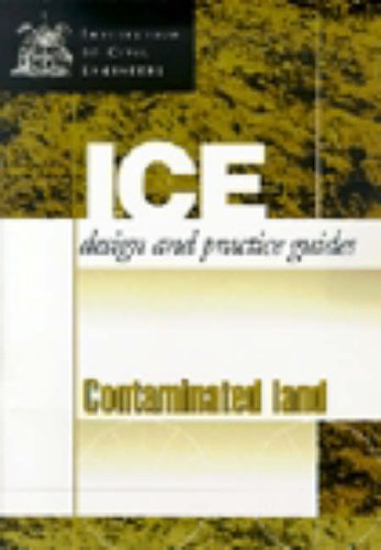 9780727720160: Contaminated Land: Investigation, Assessment and Remediation (Ice Design and Practice Guide)