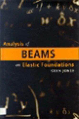 Analysis of Beams on Elastic Foundations: Glyn Jones
