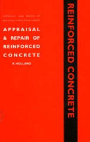 9780727725837: Appraisal and Repair of Reinforced Concrete (Appraisal and repair of building structures)