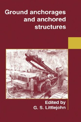 Ground Anchorages and Anchored Structures: Littlejohn, G.S. (Ed.)