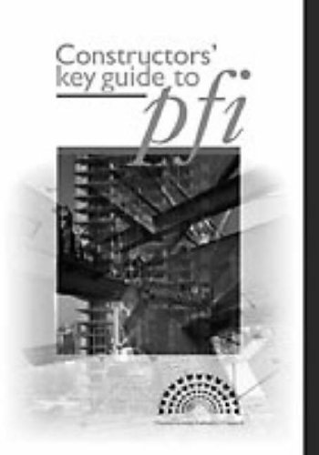 Constructors Key Guide to PFI: Construction Industry Council