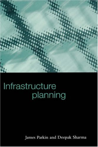 Infrastructure Planning (Hardback): James V. Parkin, Deepak Sharma