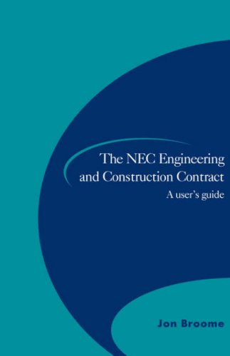 NEC Engineering and Construction Contract: A User s Guide: (NEC2 Only) (Paperback): Jon Broome