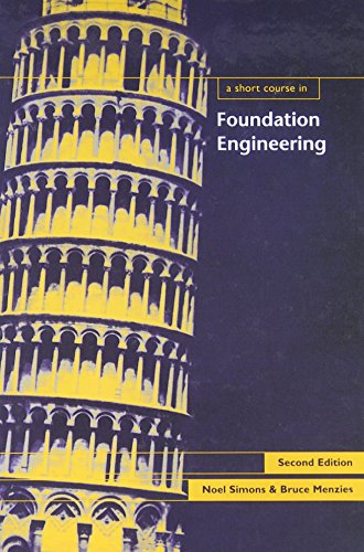 A Short Course in Foundation Engineering, 2nd edition (Short Course Series): B. Menzies, N. Simons