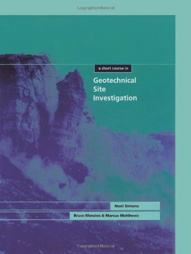 A Short Course in Geotechnical Site Investigation: N. Simons, B. Menzies, M. Matthews