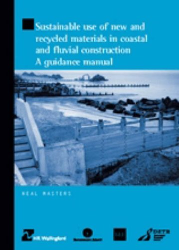 9780727729507: Sustainable Use of New and Recycled Materials in Coastal and Fluvial Construction: A Guidance Manual
