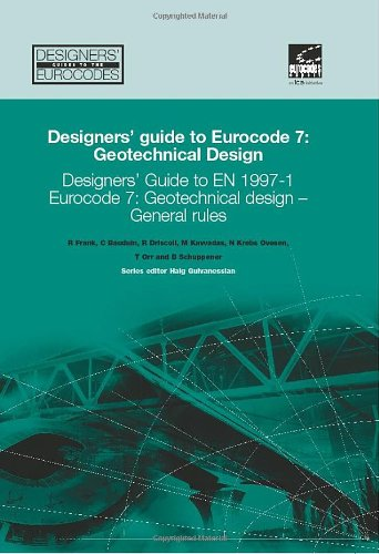 9780727731548: Designers' Guide to Eurocode 7: Geotechnical Design: Geotechnical Design - General Rules (Designers' Guide to Eurocodes)