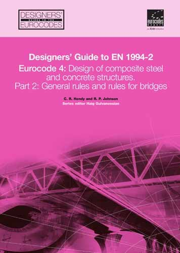 9780727731616: Designers' Guide to EN 1994-2: Eurocode 4: Design of composite steel and concrete structures. Part 2: General Rules and Rules for Bridges (Designers' ... Eurocodes) (Designers' Guide to Eurocodes)