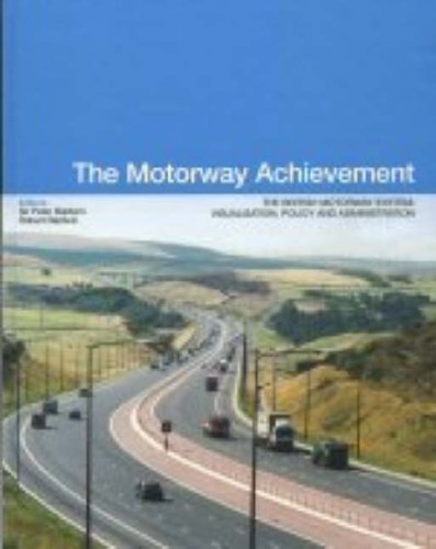 9780727731968: The Motorway Achievement, Volume 1: Visualisation of the British Motorway System: Policy and Administration