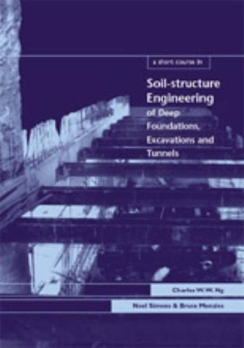9780727732637: A Short Course in Soil-Structure Engineering of Deep Foundations, Excavations and Tunnels (Short Course Series)