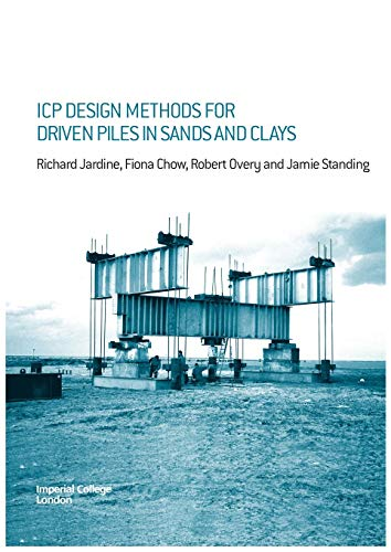 9780727732729: ICP Design Methods for Driven Piles in Sands and Clays
