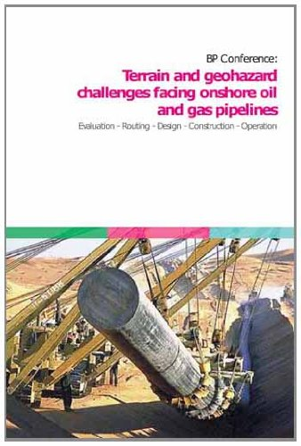 9780727732781: Terrain and Geohazard Challenges Facing Onshore Oil and Gas Pipelines: Evaluation, Routing, Design, Construction, Operation