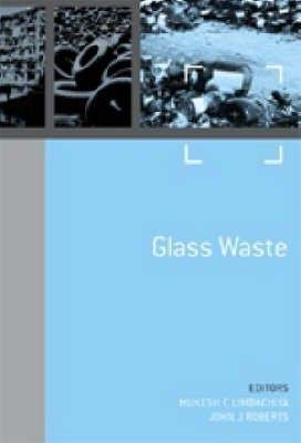 9780727732842: Sustainable Waste Management and Recycling: Challenges and Opportunities. Volume 1 - Glass Waste