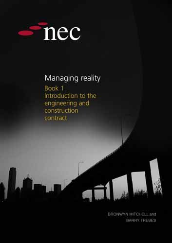 9780727733924: NEC Managing Reality Book 1 Introduction to the Engineering and Construction Contract