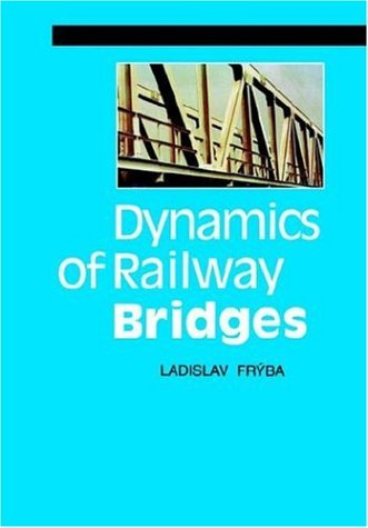 9780727734716: Dynamics of Railway Bridges
