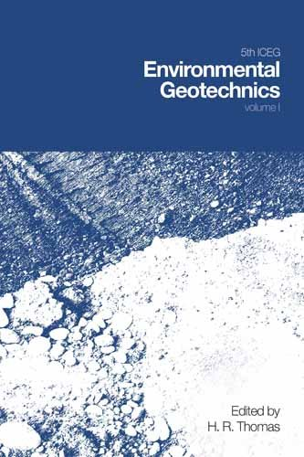 5th ICEG 2006: Environmental Geotechnics: Opportunities, Challenges and Responsibilities for ...