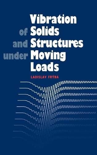 Vibration of Solids and Structures under Moving Loads (Paperback)