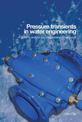 9780727735928: Pressure Transients in Water Engineering: A Guide to Analysis and Interpretation of Behaviour