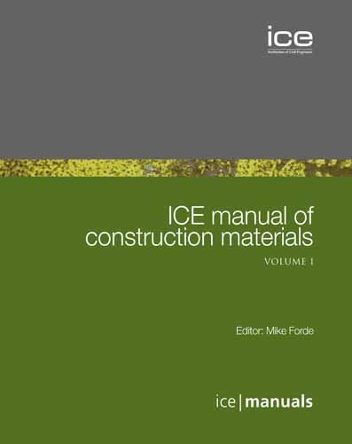 ICE Manual of Construction Materials (Hardback): Michael C. Forde