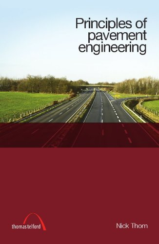 Principles of Pavement Engineering (Paperback): Nicholas Thom