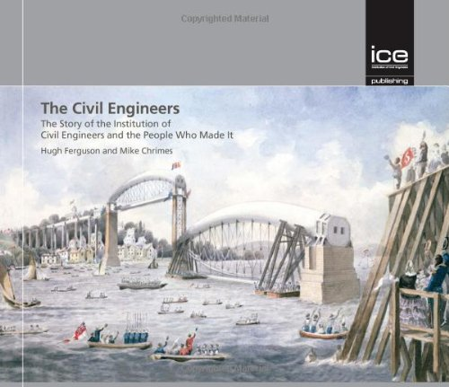 9780727741431: The Civil Engineers: The Story of the Institution of Civil Engineers and the People Who Made It (Engineering History)