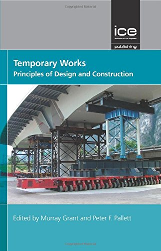 9780727741776: Temporary Works: Principles of Design and Construction