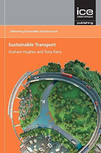 9780727757579: Sustainable Transport (Delivering Sustainable Infrastructure Series) (Principles Into Practice (Delivering Sustainable Infrastructure Series))