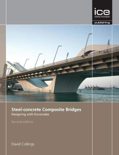 9780727758101: Steel-concrete Composite Bridges: Designing With Eurocodes
