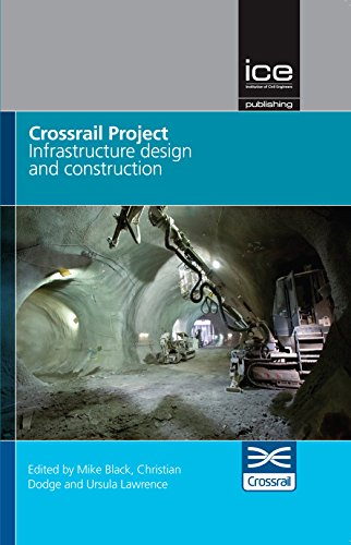 9780727760784: Crossrail Project: Infrastructure, Design and Construction