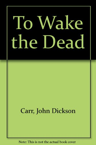 9780727800763: To Wake the Dead