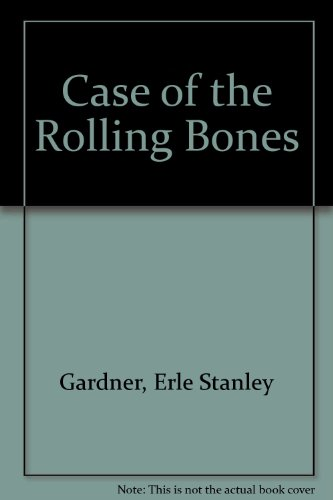 Case of the Rolling Bones (9780727801234) by Erle Stanley Gardner
