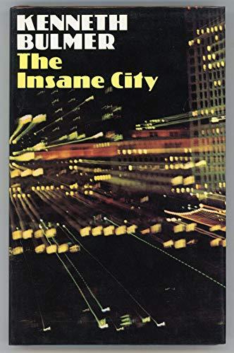 The Insane City: Bulmer, Kenneth