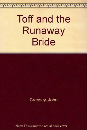 The Toff and the Runaway Bride (Toff, #41) (0727805649) by Creasey, John