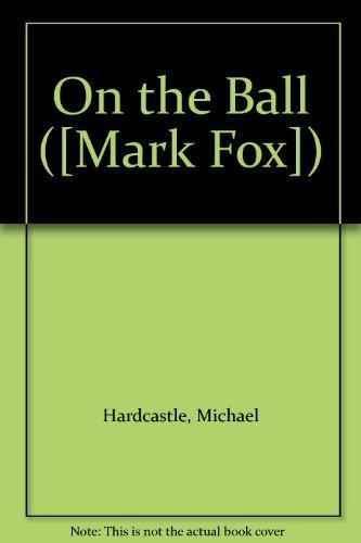 9780727806123: On the Ball ([Mark Fox])