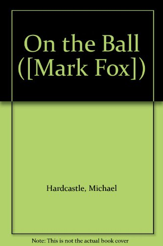 9780727806123: On the Ball ([Mark Fox])