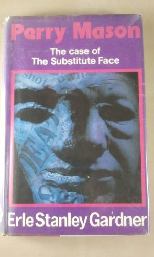 Case of the Substitute Face (0727806130) by Erle Stanley Gardner