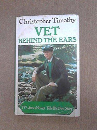 9780727806987: Vet Behind the Ears: TV's James Herriot Tells his Own Story