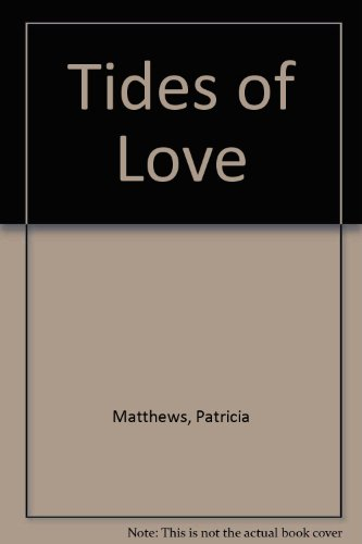 Tides of Love (0727807889) by PATRICIA MATTHEWS