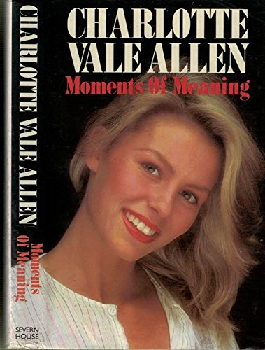 Moments of Meaning (0727810324) by Allen, Charlotte Vale
