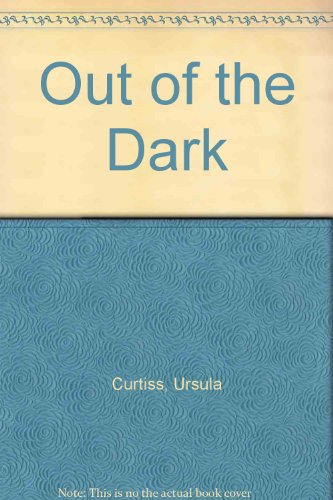 Out of the Dark (0727812718) by Ursula Curtiss