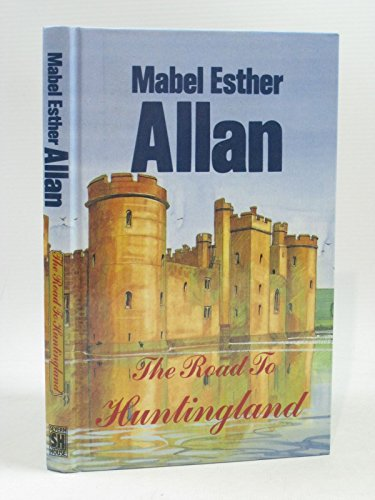 The Road to Huntingland (0727812920) by Mabel Esther Allan