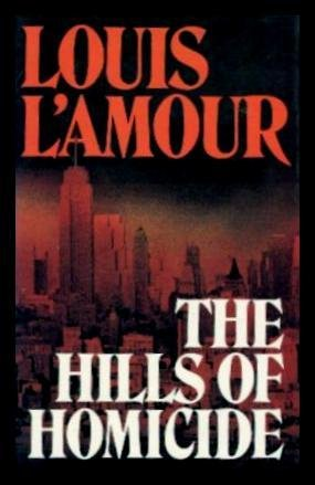 The Hills of Homicide: L'Amour, Louis