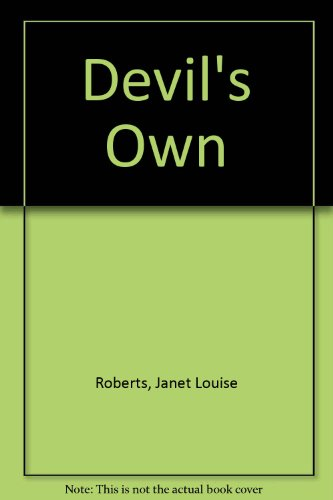 The Devil's Own: Roberts, Janet Louise