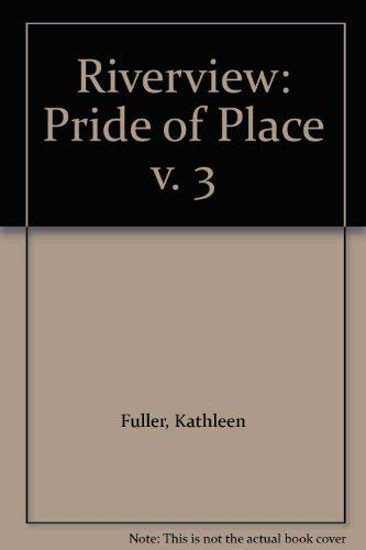 Riverview: Pride of Place v. 3 (9780727817402) by Kathleen Fuller