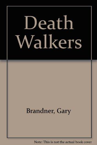 DEATH WALKERS: Brandner, Gary