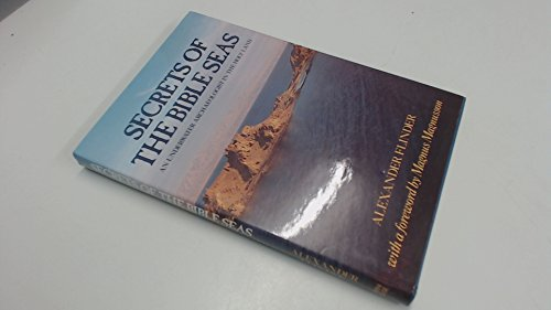 Secrets of the Bible Seas: An Underwater: Flinder, Alexander