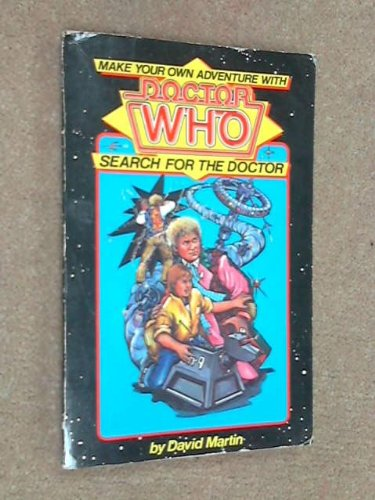 Make Your Own Adventure with DOCTOR WHO - SEARCH FOR THE DOCTOR. [ Based on the Classic BBC TV Te...
