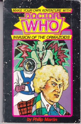 Make Your Own Adventure with DOCTOR WHO - INVASION OF THE ORMAZOIDS. . [ Based on the Classic BBC...