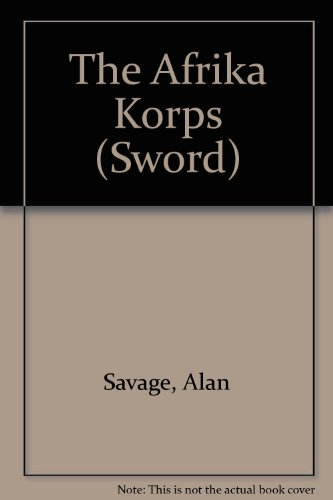9780727822352: The Afrika Corps (Sword Series , No 5)