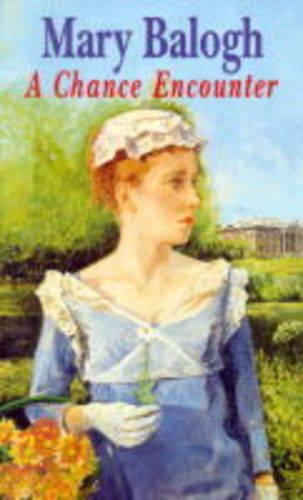 A Chance Encounter: Balogh, Mary
